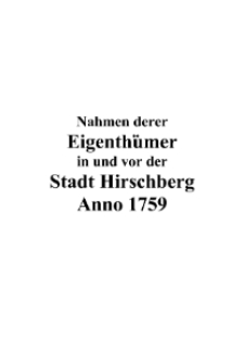 Nahmen derer Eigenthümer in und vor der Stadt Hirschberg Anno 1759 [Dokument elektroniczny]