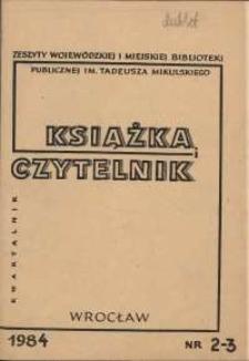 Książka i Czytelnik : zeszyty Wojewódzkiej i Miejskiej Biblioteki Publicznej im. Tadeusza Mikulskiego, 1984, nr 2-3