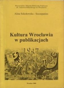 Kultura Wrocławia w publikacjach 1947 : bibliografia