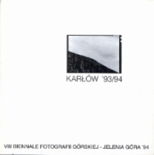 Karłów '93/94 : VIII Biennale Fotografii Górskiej - Jelenia Góra '94 [Dokument Życia Społecznego]