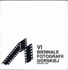 VI Biennale Fotografii Górskiej : wrzesień 1990 [Dokument Życia Społecznego]