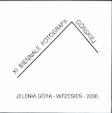 XI Biennale Fotografii Górskiej : Jelenia Góra - wrzesień - 2000 [Dokument Życia Społecznego]