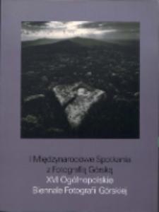 XVI Biennale Fotografii Górskiej : I Międzynarodowe Spotkania z Fotografią Górską [Dokument Życia Społecznego]