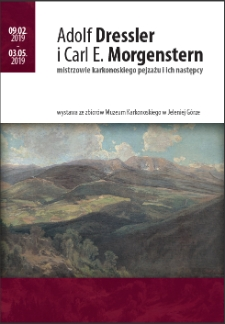 Adolf Dressler i Carl E. Morgenstern : mistrzowie karkonoskiego pejzażu i ich następcy [Dokument życia społecznego]