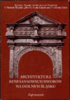 Architektura renesansowych dworów na Dolnym Śląsku - zaproszenie [Dokument życia społecznego]