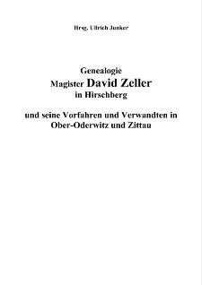 Genealogie Magister David Zeller in Hirschberg und seine Vorfahren und Verwandten in Ober-Oderwitz und Zittau [Dokument elektroniczny]