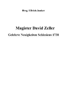 Magister David Zeller Gelehrte Neuigkeiten Schlesiens 1738 [Dokument elektroniczny]
